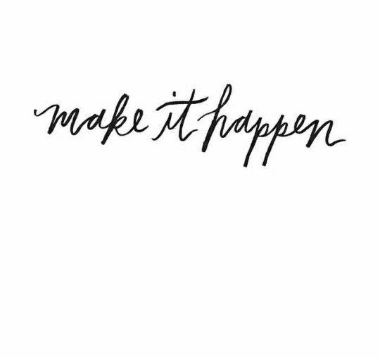 Make it happen. motivational quote. motivational picture. goal setting template